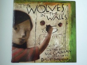 The Wolves in The Wall. Neil Gaiman.